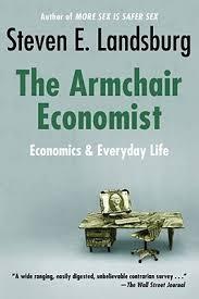 Armchair Psychology Definition Armchair Economist Economics U0026 Everyday Life By Steven E Landsburg