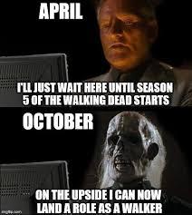 Walking Dead Memes Season 5 - ill just wait here meme imgflip