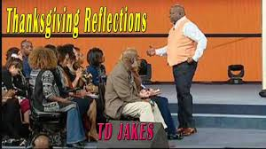 td jakes 2016 thanksgiving reflections pastor sermons today
