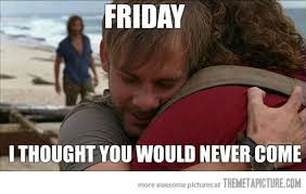 Its Friday Meme Funny - it s been a while old friend meme funny friday memes and humor