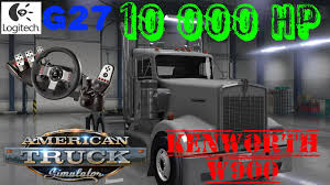 trucking companies with kenworth w900 american truck simulator kenworth w900 10 000hp amazing video