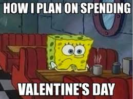 Alone On Valentines Day Meme - 18 funniest valentine s day memes best v day memes 2018