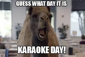 Funny Karaoke Meme - meme maker guess what day it is karaoke day