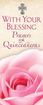 with your blessing prayers for quinceañeras con su bendición