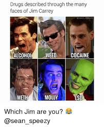 Jim Carey Meme - drugs described through the many faces of jim carrey osean speezy