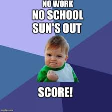 No School Meme - success kid meme imgflip