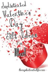sophisticated valentine u0027s day gift ideas for her