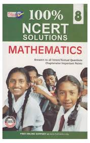 100 ncert solutions mathematics class 8 answers to all intext
