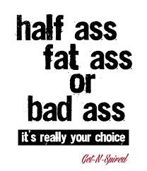 Fat Ass Meme - health and fitness quotes i have a fat ass because i m a bad ass