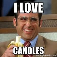 Candles Meme - i love candles i love l meme generator