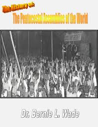 original pentecostal assemblies of the world by life network issuu