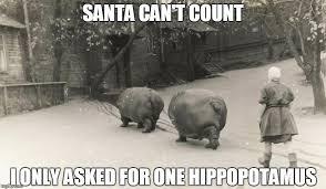 Hippo Memes - iiiiiiiii wanna hippopotamus for christmaaaaas imgflip