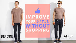 how to improve your style without buying new clothes men u0027s