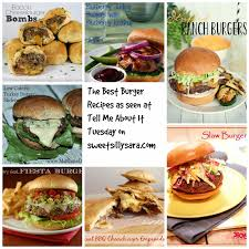 sweet silly sara the best burger recipes