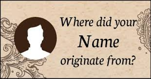 did your name originate from