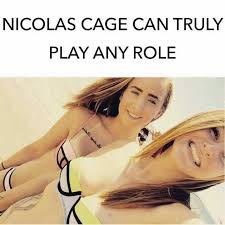 Nic Cage Meme - dopl3r com memes nicolas cage can truly play any role