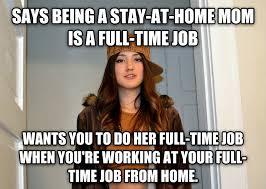 Stay At Home Mom Meme - livememe com scumbag stephanie