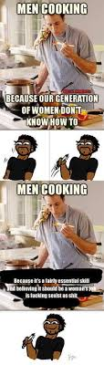 Men Cooking Meme - the best cooking memes memedroid