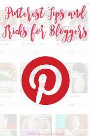 pinterest tips and tricks for bloggers everything but the posts
