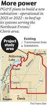 Pg E Power Outage Map Pg U0026e Plans New Electric Substation To Serve Clovis Northeast