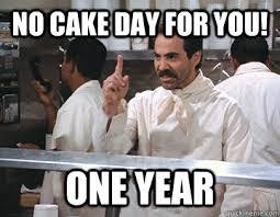No Cake Meme - no cake day for you one year cake day nazi quickmeme