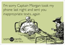 Captain Morgan Meme - i m sorry captain morgan took my phone last night and sent you