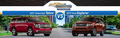 ford explorer vs chevy tahoe 2017 chevy tahoe vs 2017 ford explorer youngstown oh greenwood