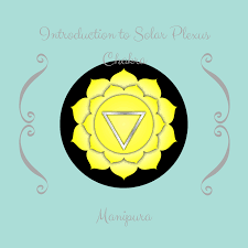 solar plexus introduction to solar plexus chakra manipura my happier place