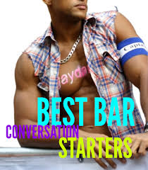 best bar conversation starters ever perfect guy and guys