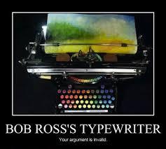 Typewriter Meme - bob ross s typewriter by fuumanchu on deviantart