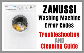zanussi washing machine error codes troubleshooting cleaning