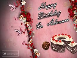 birthday greeting cards happy birthday in advance greeting cards id 2281