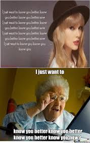 Computer Grandma Meme - taylor s song confused grandma by annarains meme center
