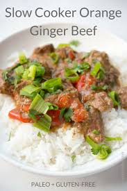 slow cooker orange ginger beef recipe ginger beef dishes
