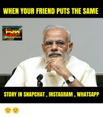 Meme Stories - when your friend puts the same memes story in snapchatinstagram