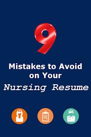 9 mistakes to avoid on your nursing resume nursing resume
