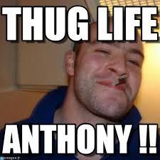 Anthony Meme - thug life good guy greg meme en memegen