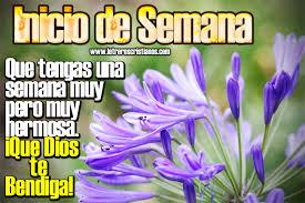 imagenes hermosas dios te bendiga inicio de semana semana hermosa dios te bendiga letreros