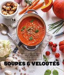 hachette cuisine fait maison soupes veloutés amazon co uk mélanie martin lucano