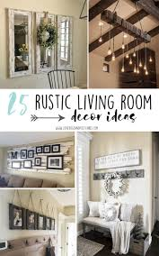 Rustic Livingroom 25 Rustic Living Room Decor Ideas Lovebugs And Postcards