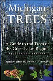 michigan trees revised and updated a guide to the trees of the