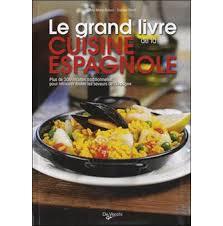 fnac livre de cuisine le grand livre de la cuisine espagnole broché calera