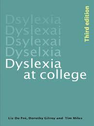 miles du pre dyslexia at college 3rd edition dyslexia