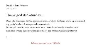 thank god its saturday by david adam johnson hello poetry