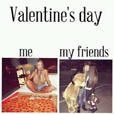 Me On Valentines Day Meme - me vs my friends on valentine s day pictures photos and images