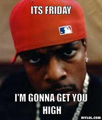 Friday Smokey Memes - if weed were legal would you smoke it