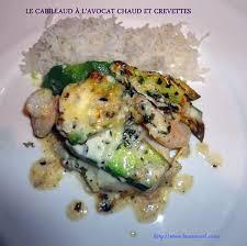 recette de cuisine facile et rapide plat chaud recette de cabillaud à l avocat chaud et crevettes