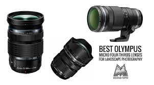 Best Lens For Landscape by Best Olympus Micro Four Thirds Lenses For Landscape Photography