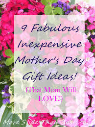 mothers day gifts ideas inexpensive mothers day gifts