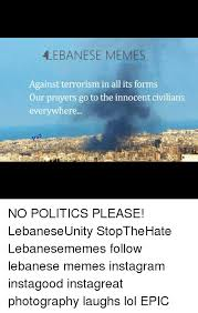 Lebanese Meme - lebanese memes against terrorism in all its forms our prayers go to